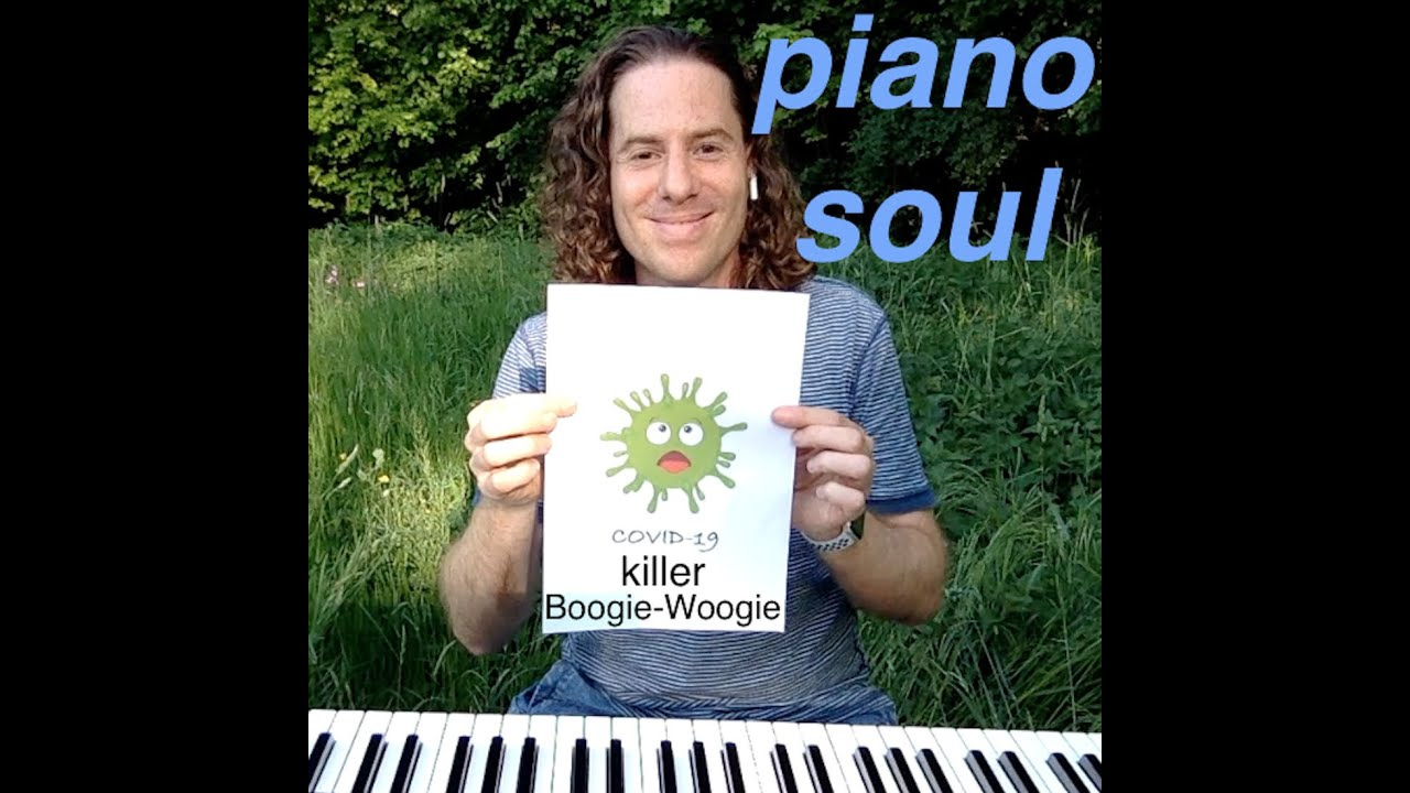 piano soul - covid-19 killer boogie-woogie (official video) (Jun 2020)