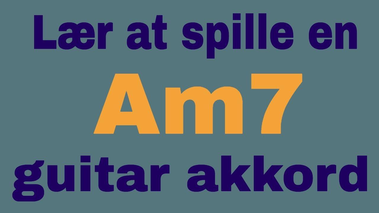 Lær at spille en Amol7 (Am7) akkord på guitar