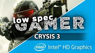 Running Crysis 3 on an IntelHD PC?
