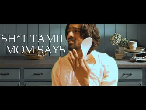 Shit Tamil Moms Say