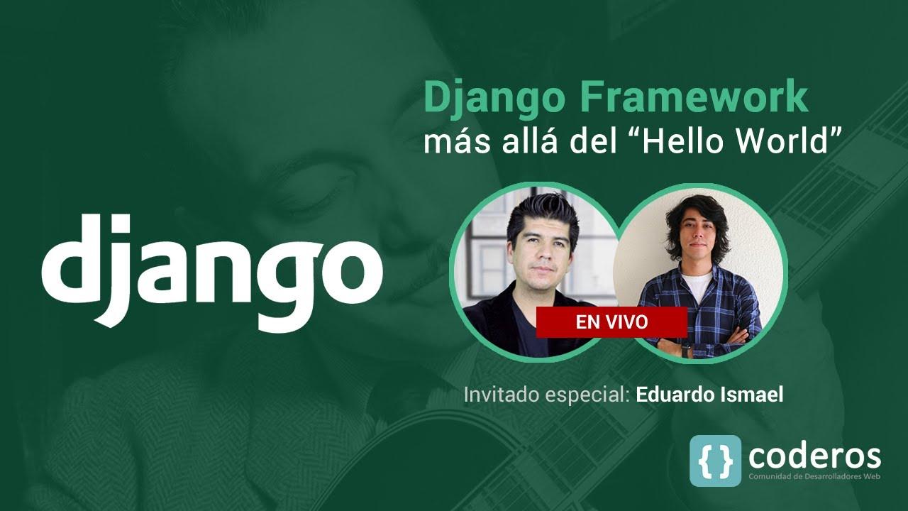 """Django Framework: más allá del """"Hello World"""""""