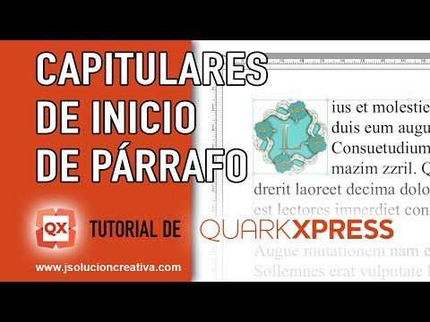 Cómo poner una LETRA CAPITULAR a un párrafo en QuarkXPress