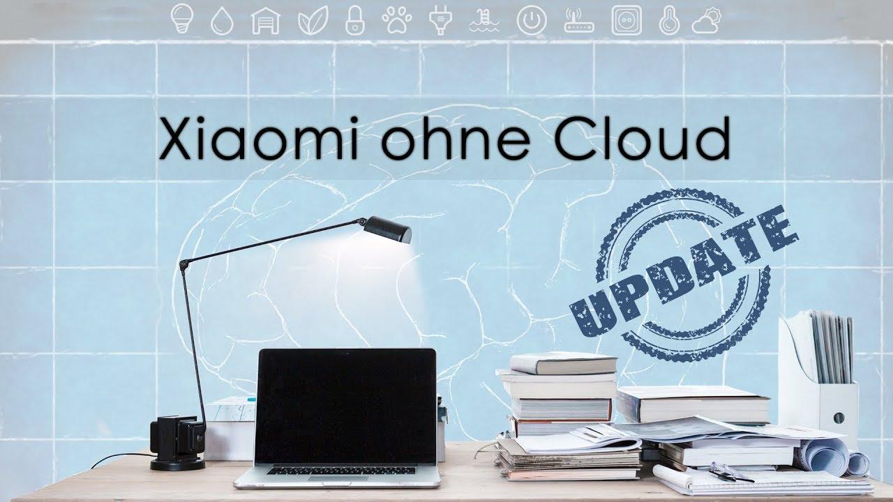 xiaomi smart home ohne cloud und gateway update haus youtube. Black Bedroom Furniture Sets. Home Design Ideas