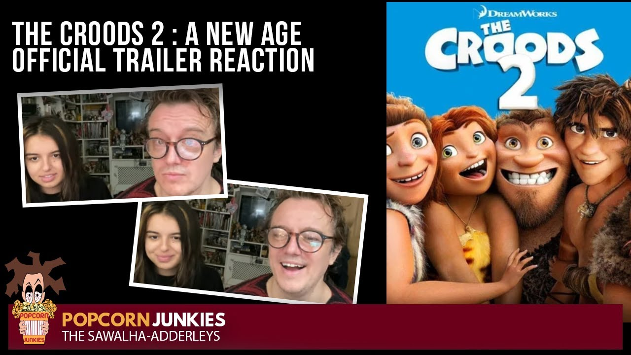 THE CROODS 2 : A NEW AGE (Official Trailer) The Popcorn Junkies REACTION
