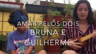 AMAR PELOS DOIS by Bruna Monteiro e Guilherme