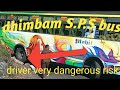 Dhimbam ghat road block S.P.S private  bus driver very dangerous risk