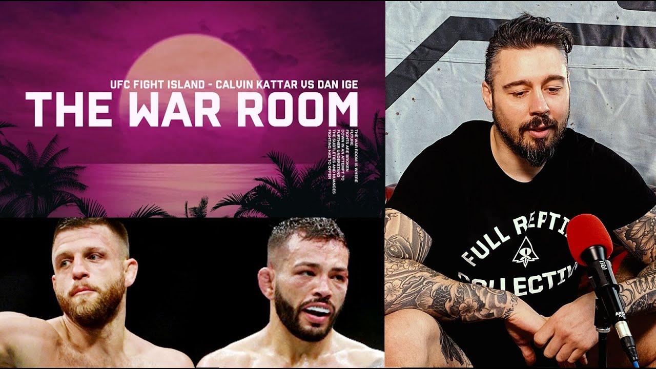 FIGHT ISLAND - CALVIN KATTAR VS DAN IGE - THE WAR ROOM, DAN HARDY BREAKDOWN EP. 53