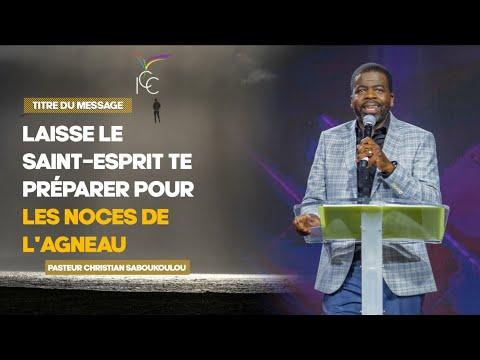 LAISSE LE SAINT-ESPRIT TE PRÉPARER POUR LES NOCES DE L'AGNEAU -  Ps Christian Saboukoulou
