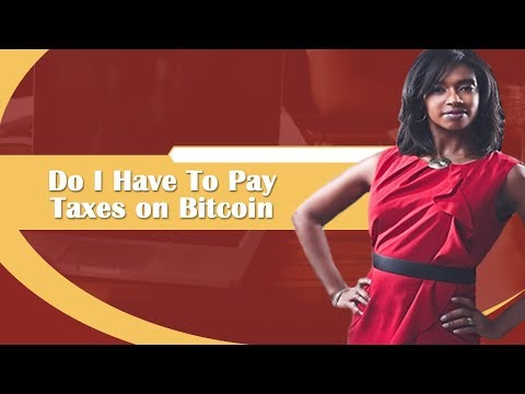 Do I Have To Pay Taxes On Bitcoin