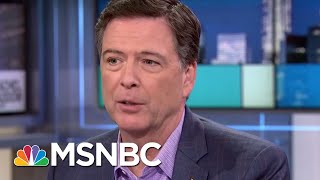 James Comey: I Don't Believe That Loretta Lynch Did Anything Improper | Rachel Maddow | MSNBC