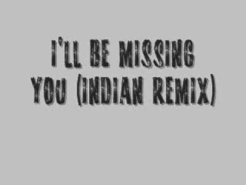 I'll Be Missing You (Indian Remix)