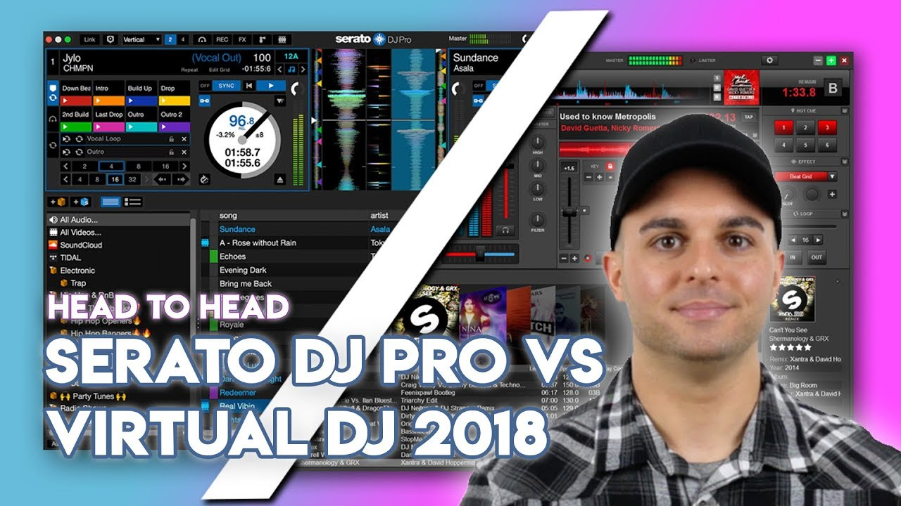 Head To Head: Serato DJ Pro Vs Virtual DJ 2018 - Digital DJ Tips
