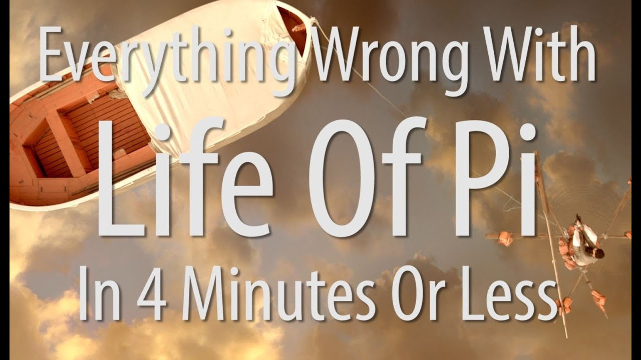 everything wrong life of pi in 4 minutes or less
