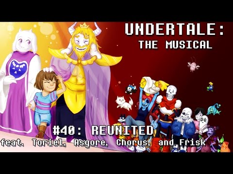 Undertale the Musical  - Reunited