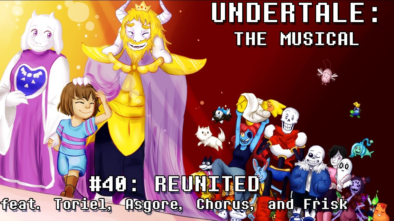 undertale the musical reunited youtube