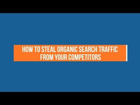"""How to """"steal"""" search traffic from your competitors"""