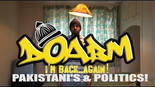 "DOABM 31- I'M BACK.... AGAIN! PAKISTANI""S AND POLITICS!!!"