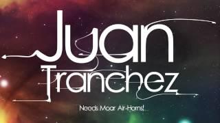 Juan Tranchez | Needs Moar Air-Horns #8