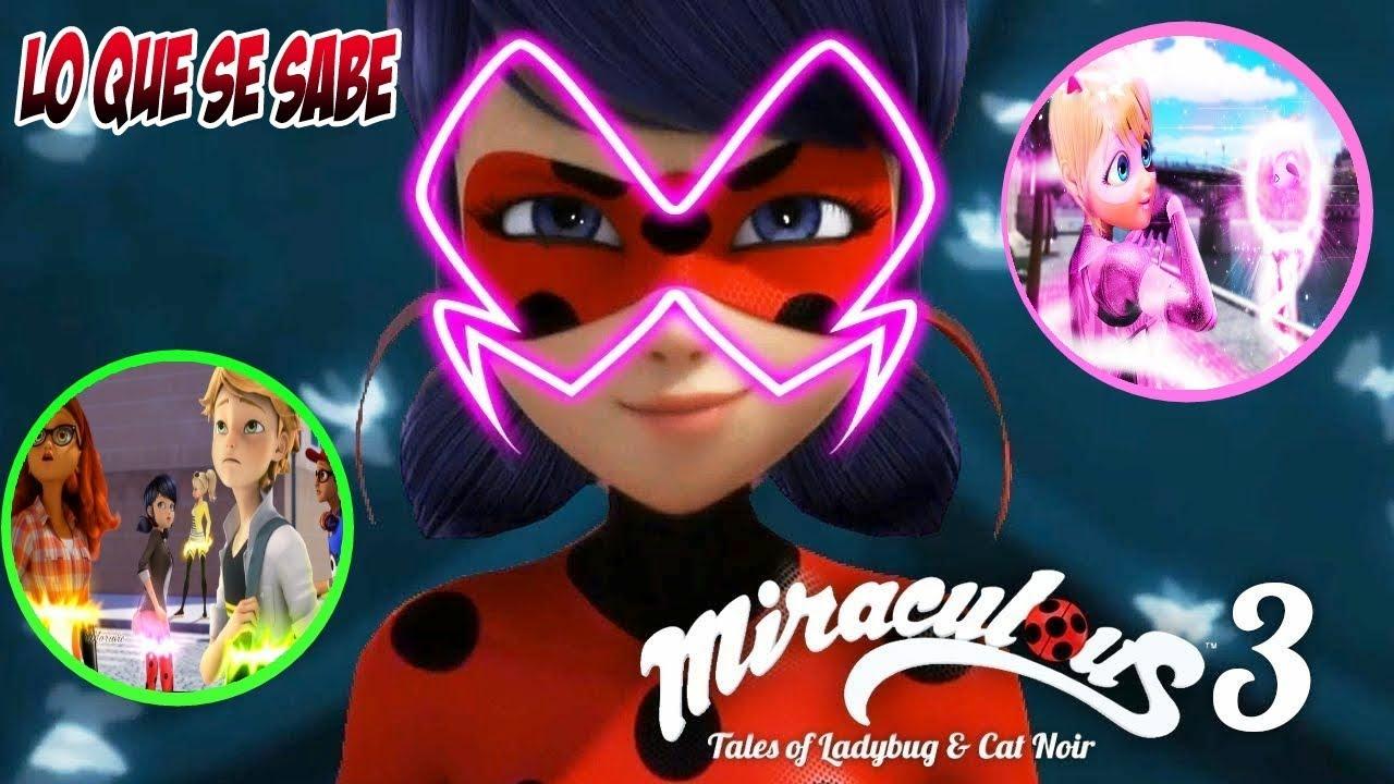 Miraculous Ladybug Temporada 3 Todo Lo Que Se Sabe Youtube