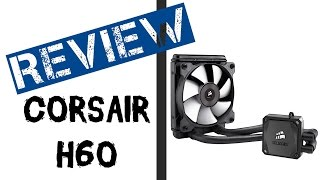 corsair h60 review unboxing review