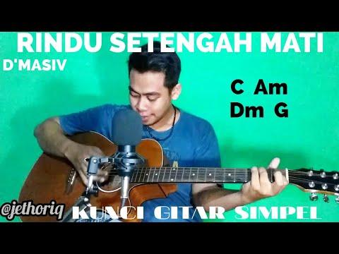 Kunci Gitar Simpel Rindu Setengah Mati Dmasiv By Thoriq Bakhri Tutorial Gitar Untuk Pemula Youtube