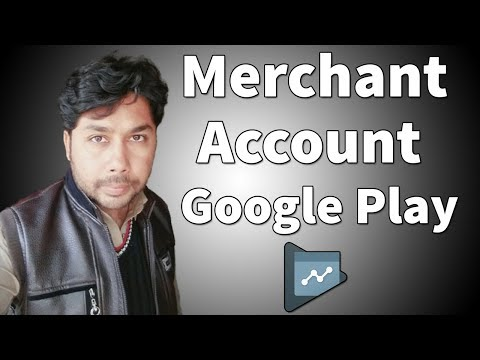 How To Create Merchant Account In Google Play Console