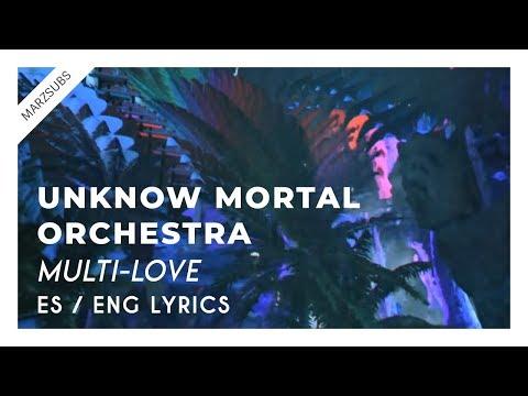 Unknown Mortal Orchestra - Multi-Love // Lyrics - Letra