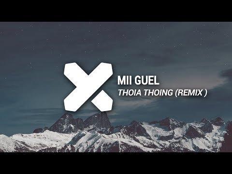 Mii Guel - Thoia Thoing (Remix)