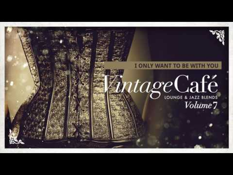 Vintage Café Vol. 7 - New Full Album - Lounge & Jazz Blends