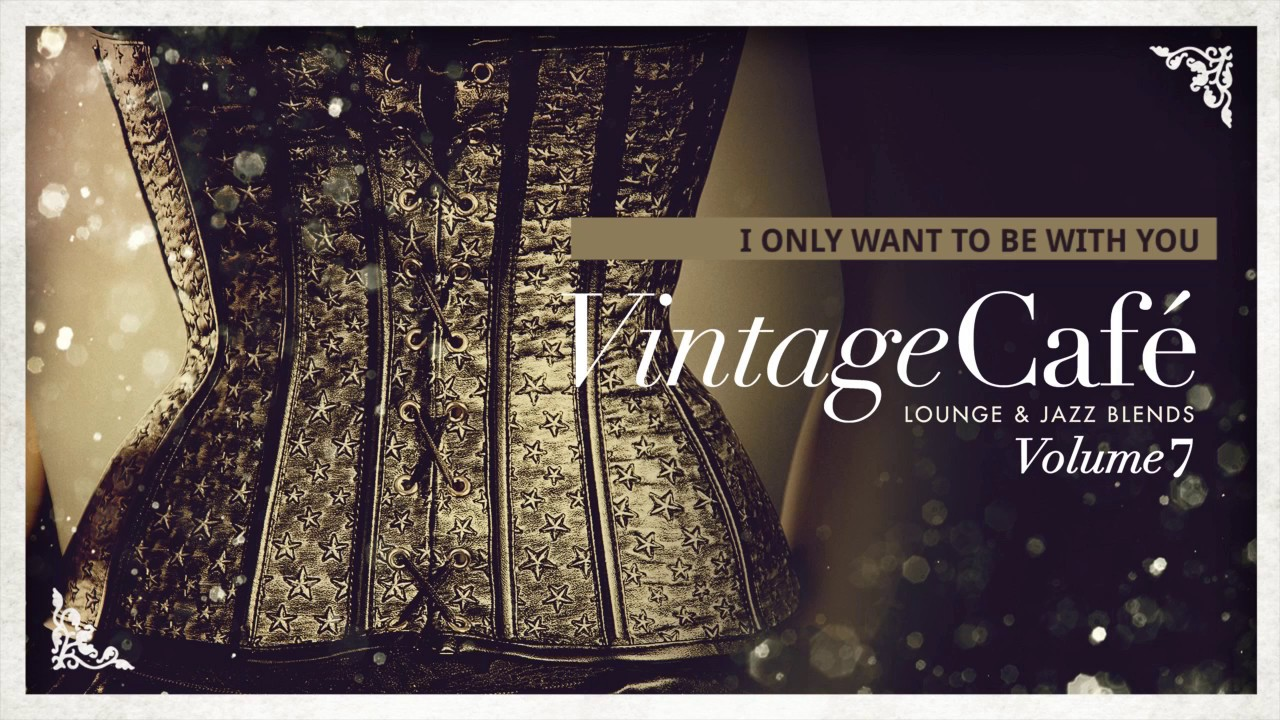 Vintage Café Vintage Café Vol 7 New Full Album Lounge Jazz Blends