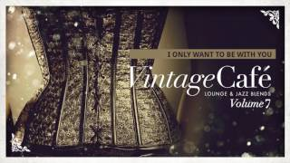 Download Vintage Café Vol. 7 - New Full Album - Lounge & Jazz Blends MP3 song and Music Video