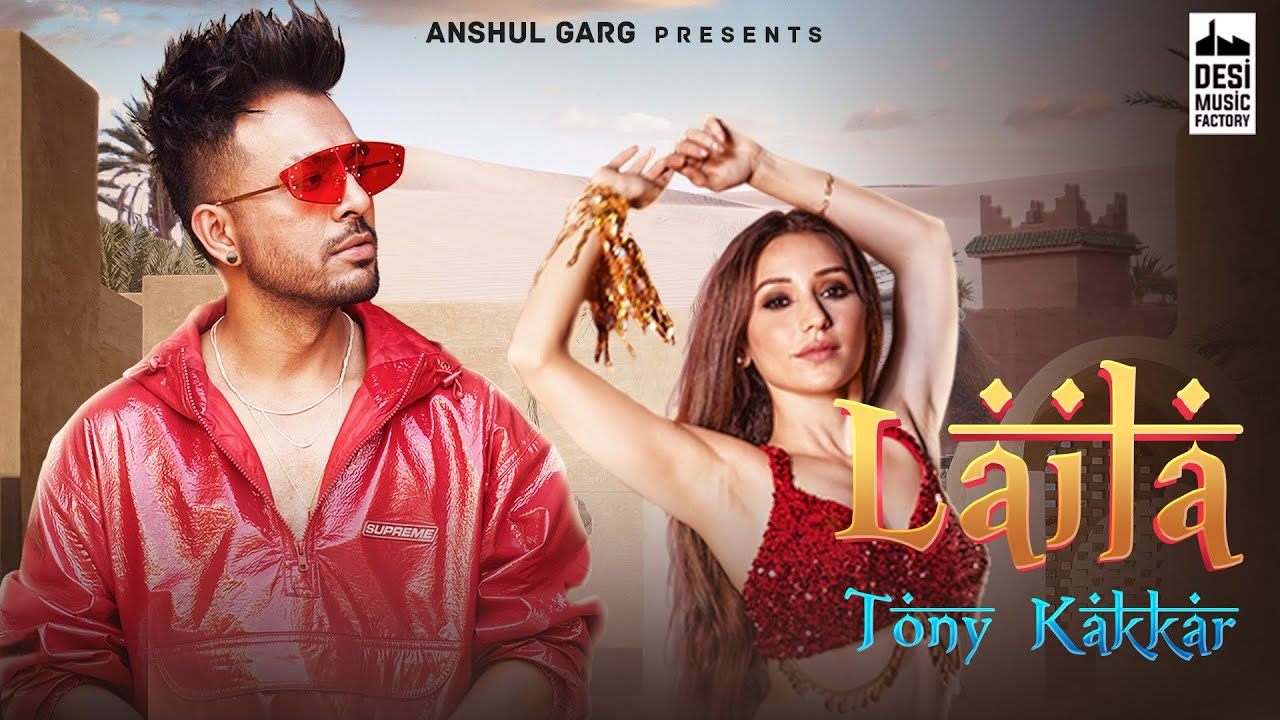 Laila – Tony Kakkar Mp3 Hindi Song 2020 Free Download