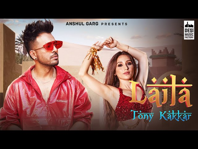 LAILA - Tony Kakkar ft. Heli Daruwala | Satti Dhillon | Anshul Garg | Latest Hindi Song 2020