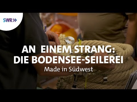 Die Bodensee-Seilerei - Familie Muffler zieht an einem Strang | SWR made in Südwest