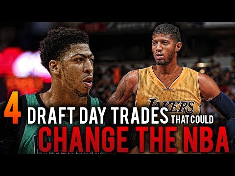 4 NBA Draft Day Trades That COULD CHANGE THE NBA