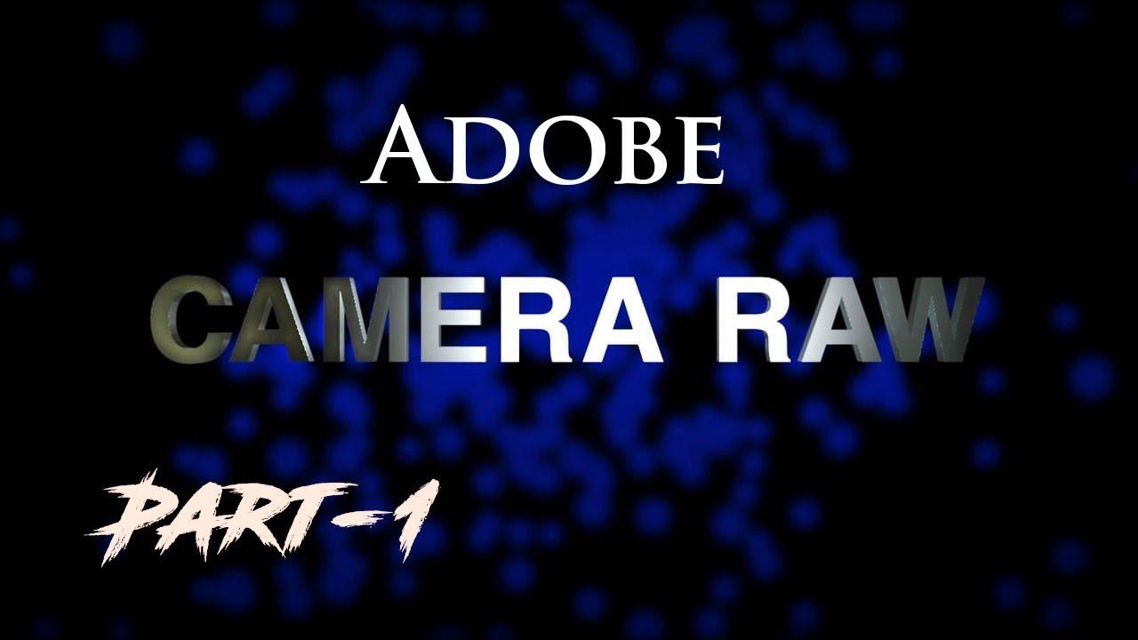 How to use Adobe Camera RAW- Baiscs (Hindi Tutorial)