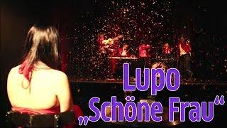 """Lupo - """"Schöne Frau"""""""