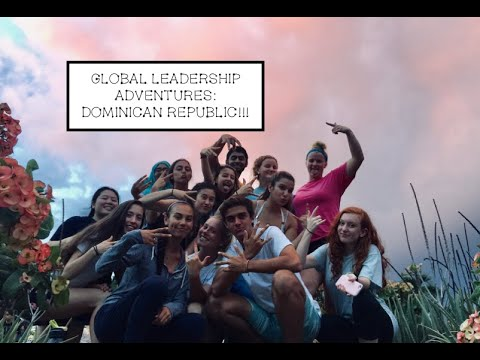 global leadership adventures dominican republic 2017!!!