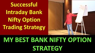 MY BEST BANK NIFTY OPTION STRATEGY !! Successful Intraday Bank Nifty Option Trading Strategy
