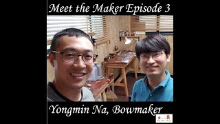 Meet the Maker Ep3 Yongmin Na, Bowmaker with Thomas Yee, Violinist