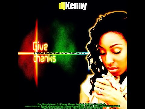 DJ KENNY GIVE THANKS REGGAE DANCEHALL NEW YEARS MIX 2015