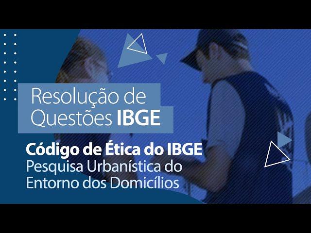 Concurso IBGE - Resolução de Questões - Código de Ética
