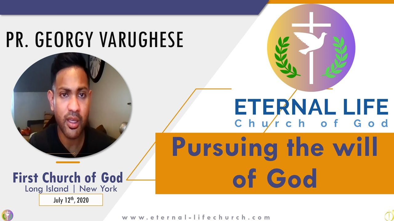 Pursuing the will of God!! - Pastor Georgy Varughese