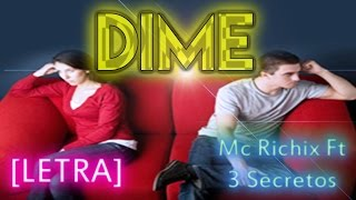 ♥ Dime ♥ - [Rap Romantico 2015] | Mc Richix Ft 3 Secretos