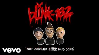 blink-182 - Not Another Christmas Song ( Audio)