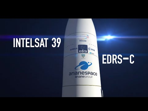 Arianespace Flight VA249  Intelsat 39 / EDRS-C (EN)