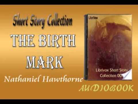 The Birth Mark Nathaniel Hawthorne Audiobook Short Story