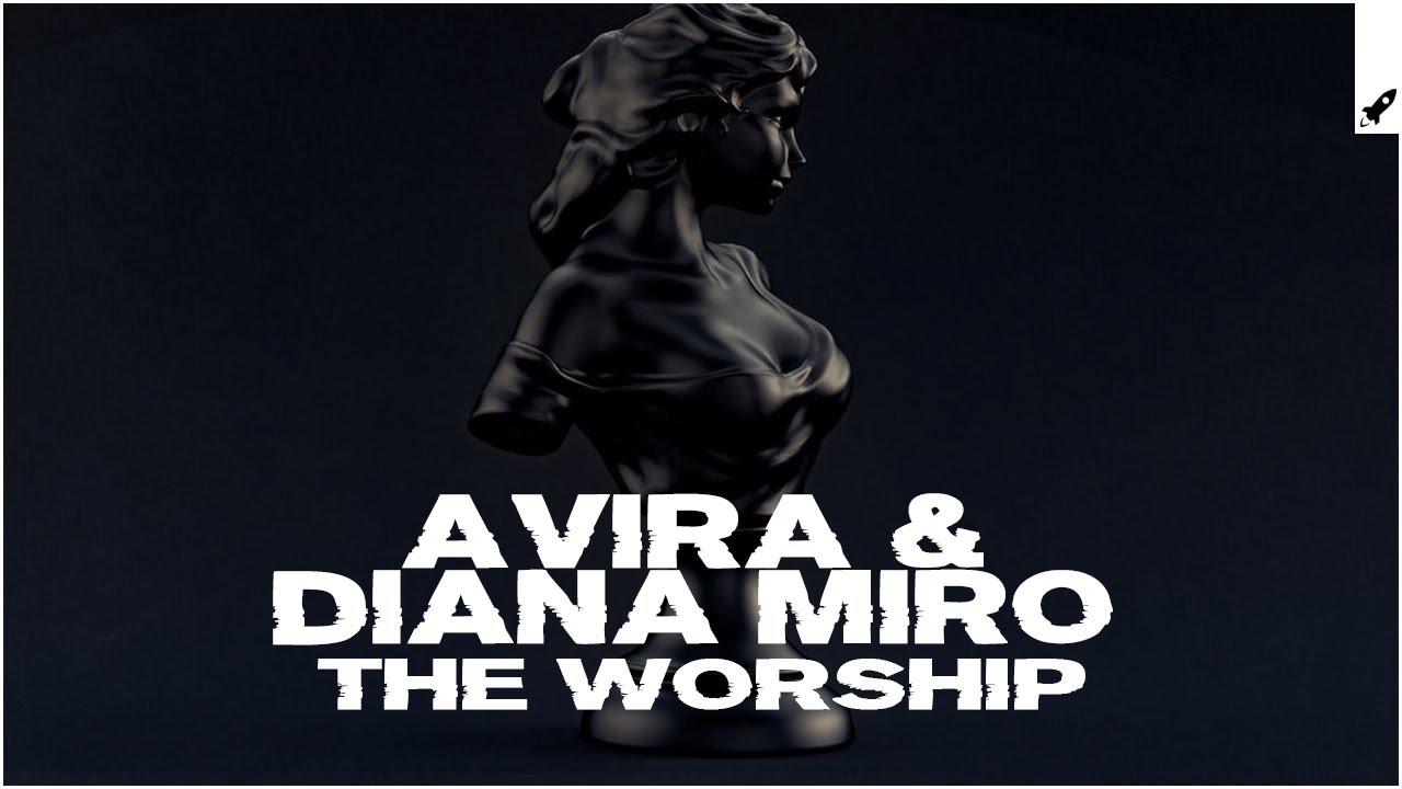Download AVIRA & Diana Miro - The Worship (Extended Mix)
