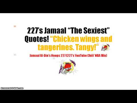 """227's Jamaal """"The Sexiest"""" Quotes! """"Chicken wings and tangerines. Tangy!"""" NBA Mix!"""