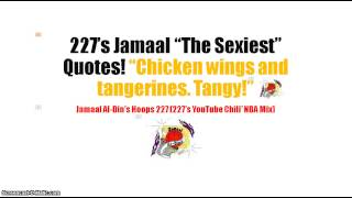 "227's Jamaal ""the Sexiest"" Quotes! ""chicken Wings And Tangerines. Tangy!"" Nba Mix!"
